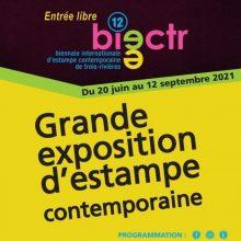 12e édition Biennale internationale d'estampe contemporaine de Trois-Rivières BIECTR